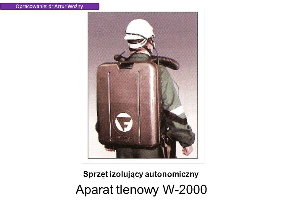 Sprzęt izolujący autonomiczny Aparat tlenowy W-2000 Opracowanie: dr Artur Woźny