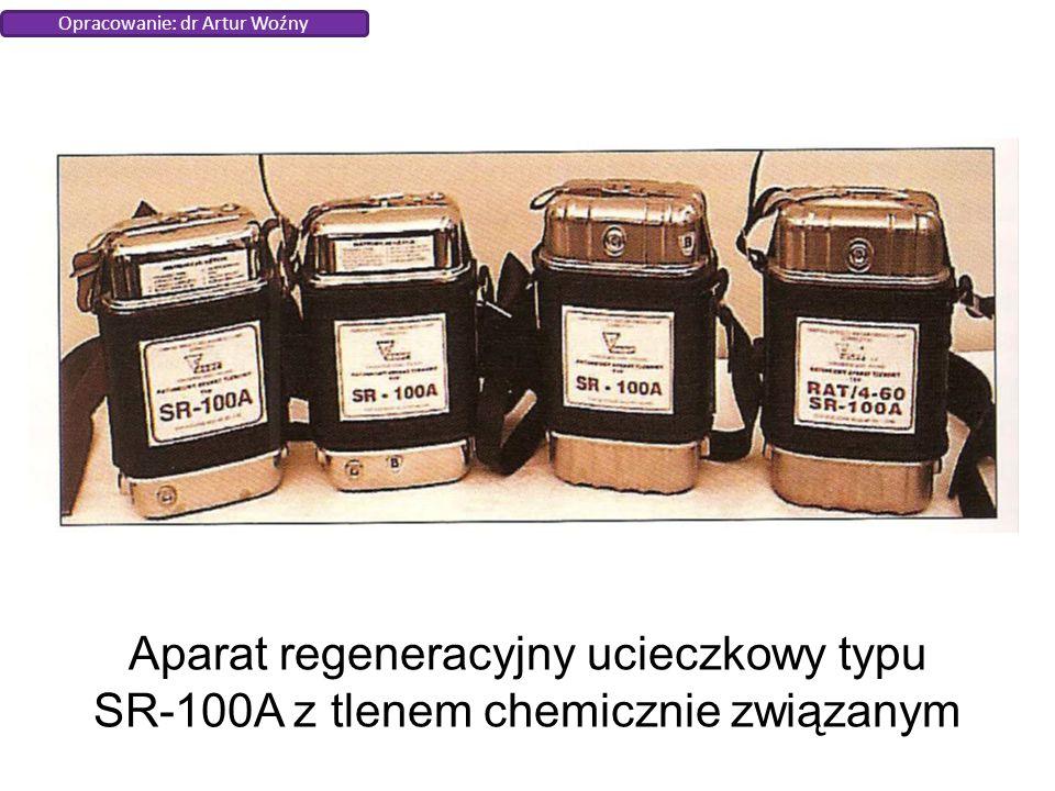 Aparat regeneracyjny ucieczkowy typu SR-100A z tlenem chemicznie związanym Opracowanie: dr Artur Woźny