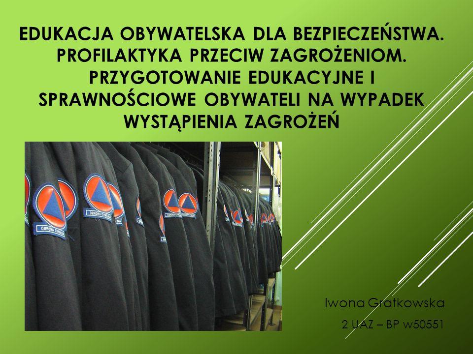 EDUKACJA OBYWATELSKA DLA BEZPIECZEŃSTWA. PROFILAKTYKA PRZECIW ZAGROŻENIOM.