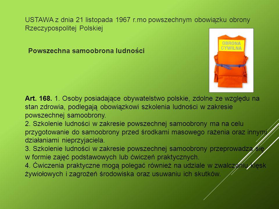 USTAWA z dnia 21 listopada 1967 r.mo powszechnym obowiązku obrony Rzeczypospolitej Polskiej Powszechna samoobrona ludności Art.