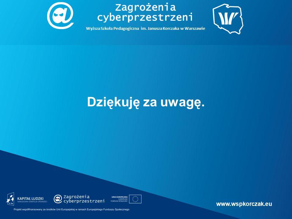 www.wspkorczak.eu Wyższa Szkoła Pedagogiczna im. Janusza Korczaka w Warszawie Dziękuję za uwagę.