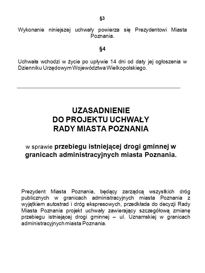 §3 Wykonanie niniejszej uchwały powierza się Prezydentowi Miasta Poznania.