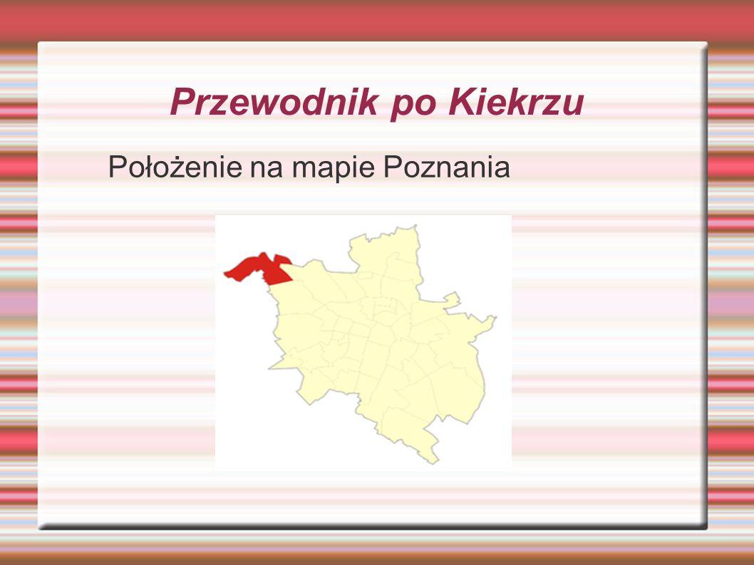 Przewodnik po Kiekrzu Położenie na mapie Poznania