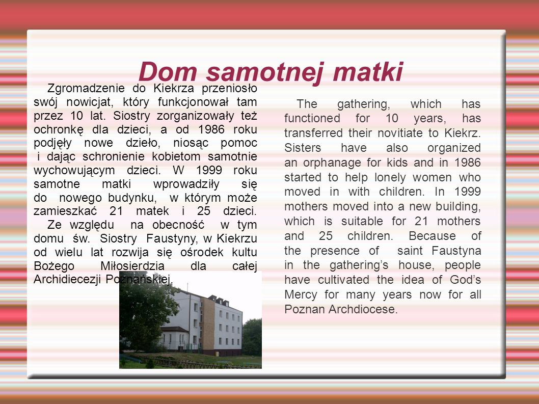 Dom samotnej matki The gathering, which has functioned for 10 years, has transferred their novitiate to Kiekrz.