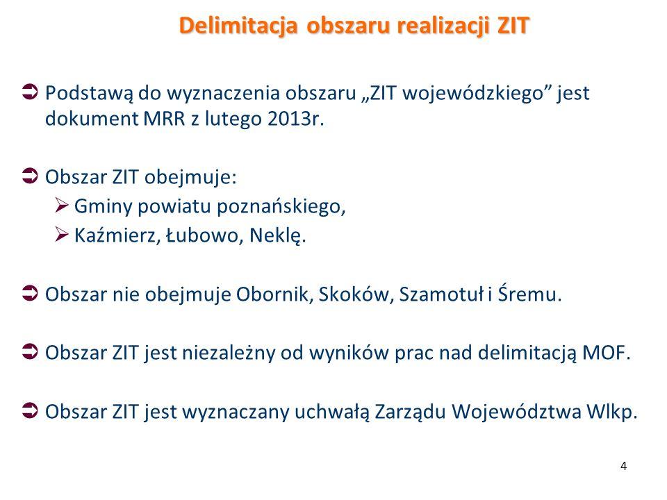 """4  Podstawą do wyznaczenia obszaru """"ZIT wojewódzkiego jest dokument MRR z lutego 2013r."""