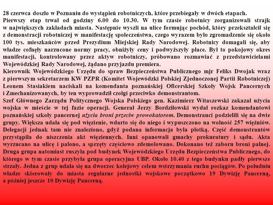28 czerwca doszło w Poznaniu do wystąpień robotniczych, które przebiegały w dwóch etapach. Pierwszy etap trwał od godziny 6.00 do 10.30. W tym czasie