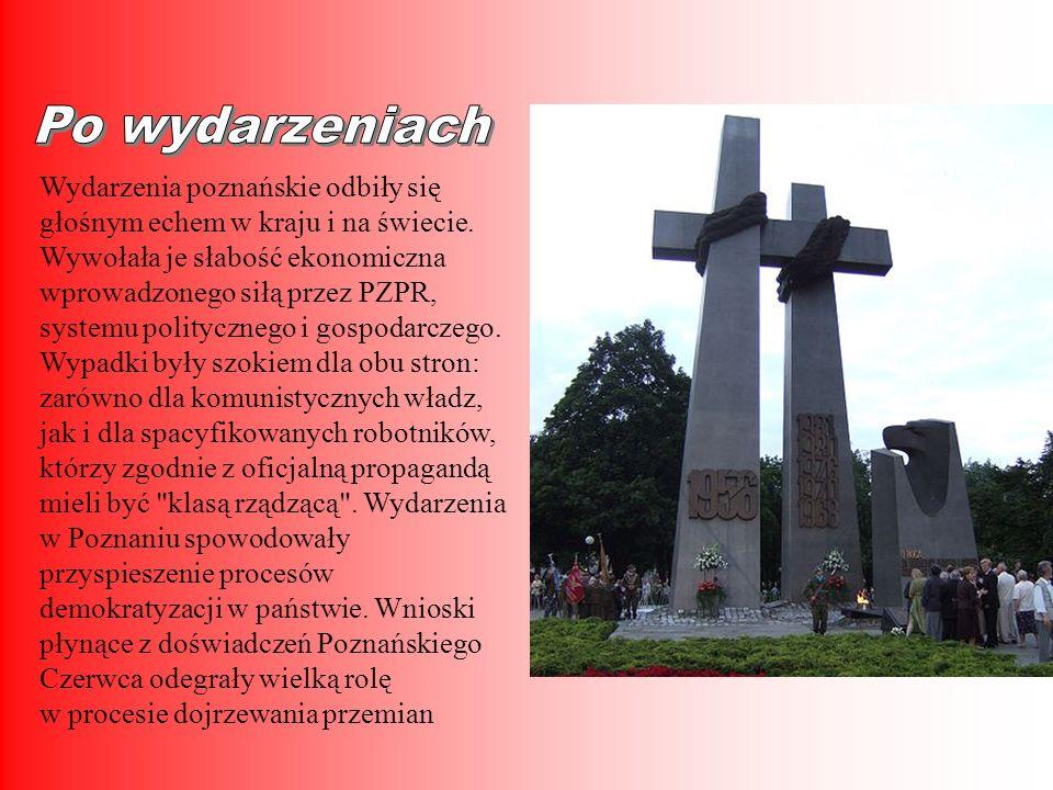 Wydarzenia poznańskie odbiły się głośnym echem w kraju i na świecie. Wywołała je słabość ekonomiczna wprowadzonego siłą przez PZPR, systemu polityczne
