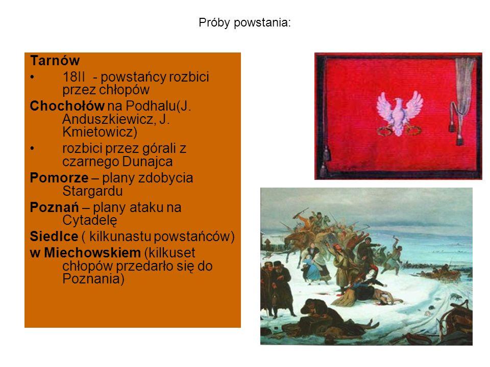 Próby powstania: Tarnów 18II - powstańcy rozbici przez chłopów Chochołów na Podhalu(J.