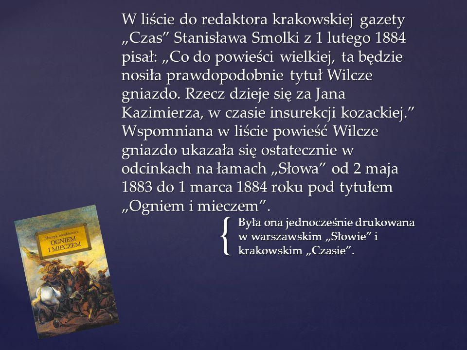"""{ Była ona jednocześnie drukowana w warszawskim """"Słowie i krakowskim """"Czasie ."""