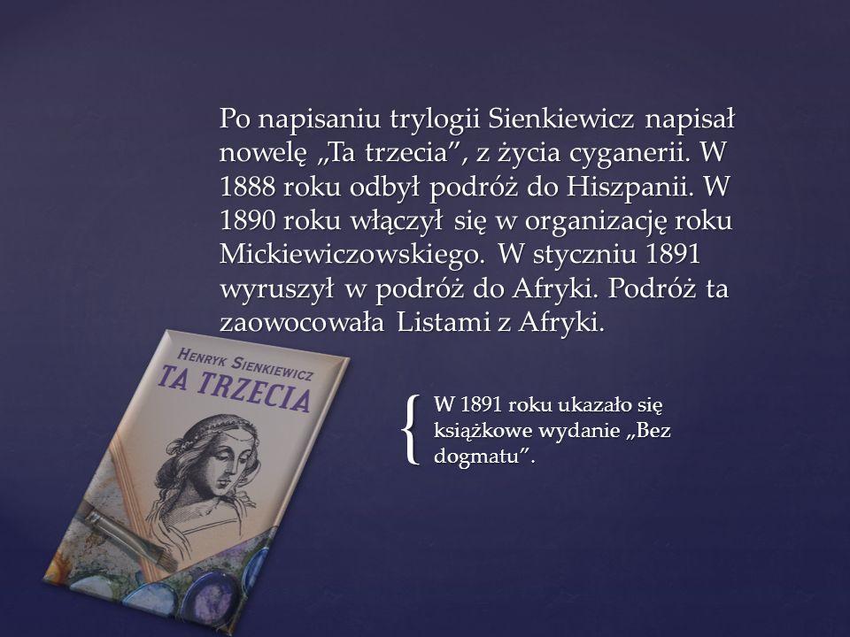 """{ W 1891 roku ukazało się książkowe wydanie """"Bez dogmatu ."""