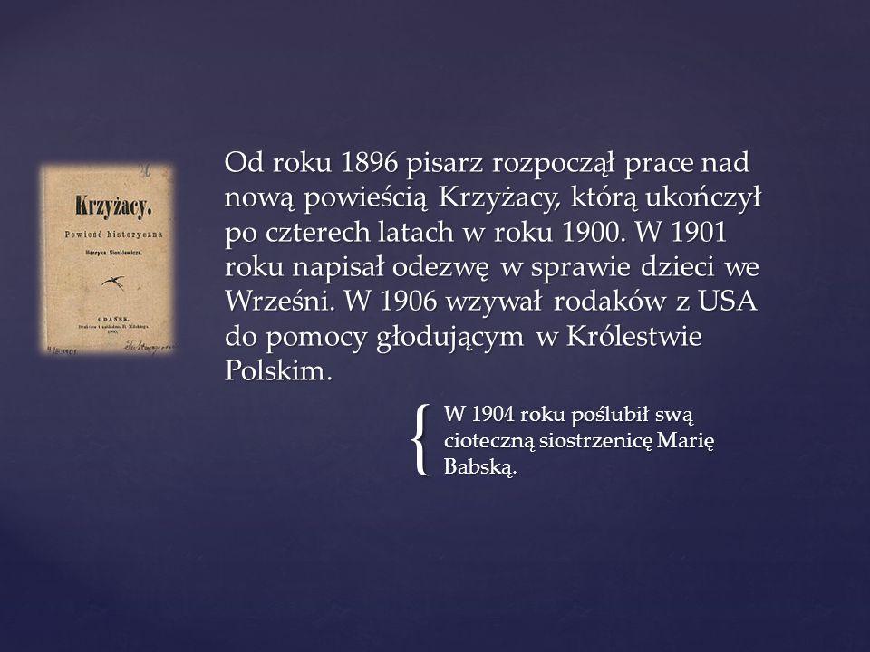 { W 1904 roku poślubił swą cioteczną siostrzenicę Marię Babską.