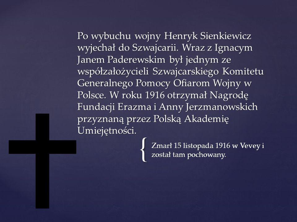 { Zmarł 15 listopada 1916 w Vevey i został tam pochowany.
