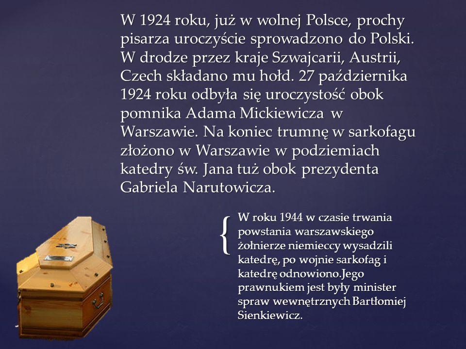 { W roku 1944 w czasie trwania powstania warszawskiego żołnierze niemieccy wysadzili katedrę, po wojnie sarkofag i katedrę odnowiono.Jego prawnukiem jest były minister spraw wewnętrznych Bartłomiej Sienkiewicz.