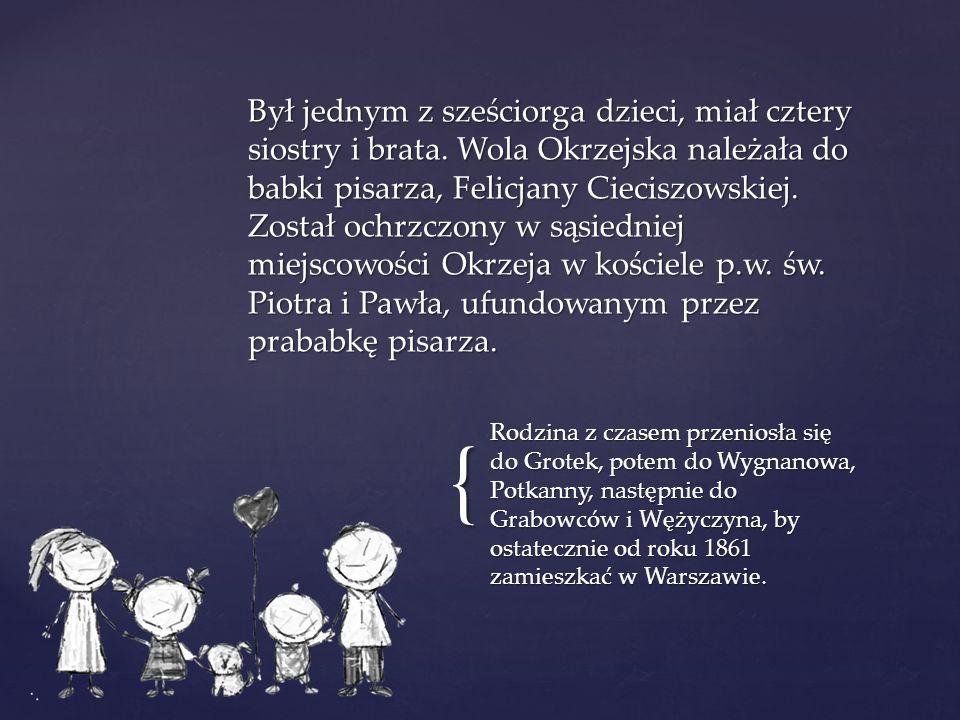{ Rodzina z czasem przeniosła się do Grotek, potem do Wygnanowa, Potkanny, następnie do Grabowców i Wężyczyna, by ostatecznie od roku 1861 zamieszkać w Warszawie.