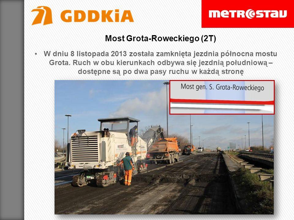 W dniu 8 listopada 2013 została zamknięta jezdnia północna mostu Grota. Ruch w obu kierunkach odbywa się jezdnią południową – dostępne są po dwa pasy