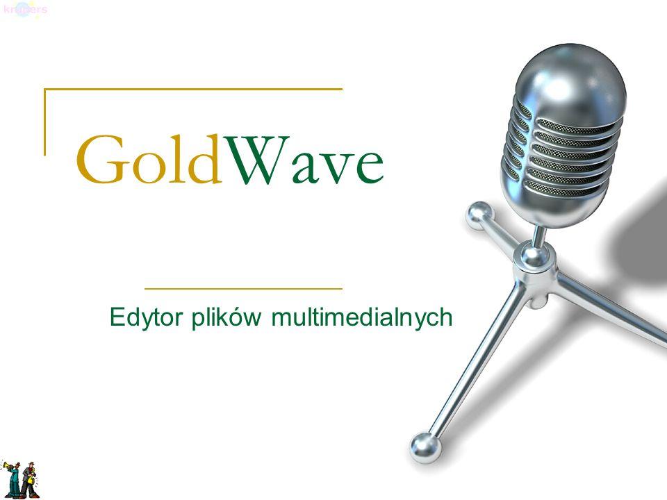 Co to jest GoldWave.GoldWave to rozbudowane, a jednocześnie proste narzędzie do edycji dźwięku.