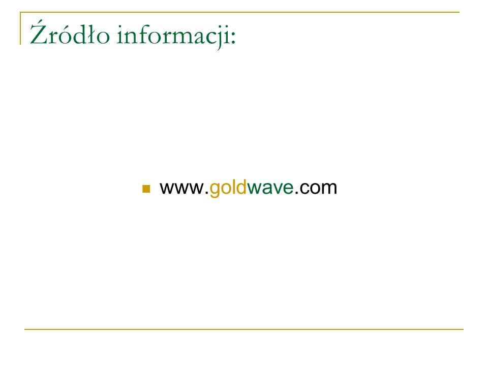 Źródło informacji: www.goldwave.com