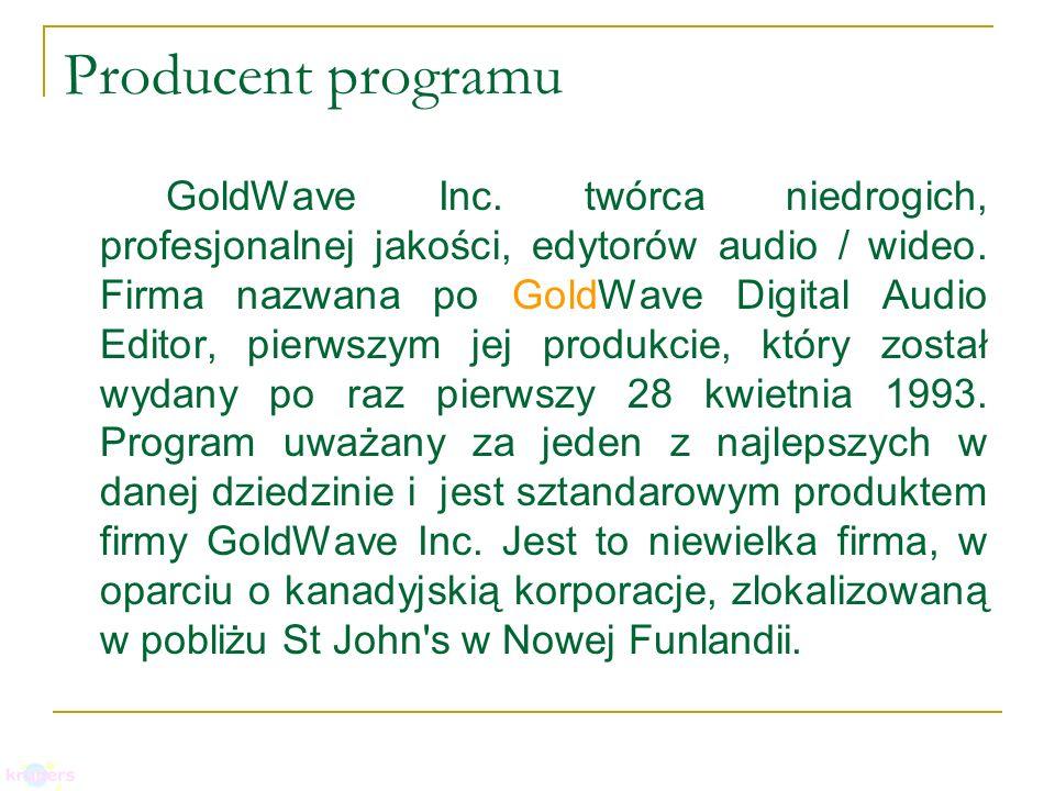 Producent programu GoldWave Inc. twórca niedrogich, profesjonalnej jakości, edytorów audio / wideo. Firma nazwana po GoldWave Digital Audio Editor, pi