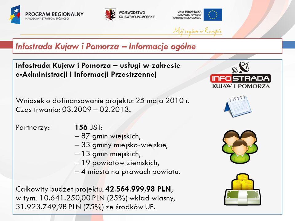 Infostrada Kujaw i Pomorza – usługi w zakresie e-Administracji i Informacji Przestrzennej Wniosek o dofinansowanie projektu: 25 maja 2010 r.