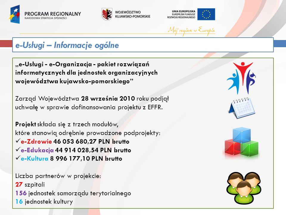 """""""e-Usługi - e-Organizacja - pakiet rozwiązań informatycznych dla jednostek organizacyjnych województwa kujawsko-pomorskiego Zarząd Województwa 28 września 2010 roku podjął uchwałę w sprawie dofinansowania projektu z EFFR."""