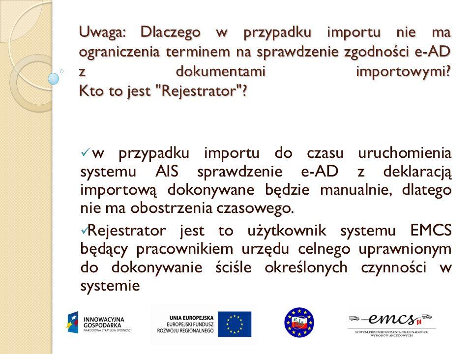 Uwaga: Dlaczego w przypadku importu nie ma ograniczenia terminem na sprawdzenie zgodności e-AD z dokumentami importowymi? Kto to jest