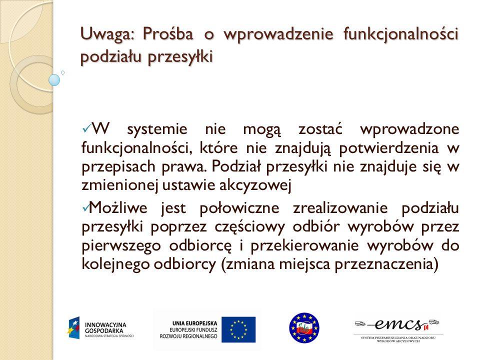 Uwaga: Prośba o wprowadzenie funkcjonalności podziału przesyłki W systemie nie mogą zostać wprowadzone funkcjonalności, które nie znajdują potwierdzen