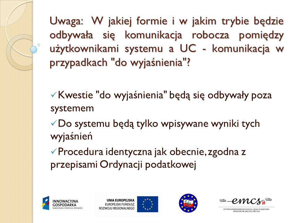 Uwaga: W jakiej formie i w jakim trybie będzie odbywała się komunikacja robocza pomiędzy użytkownikami systemu a UC - komunikacja w przypadkach