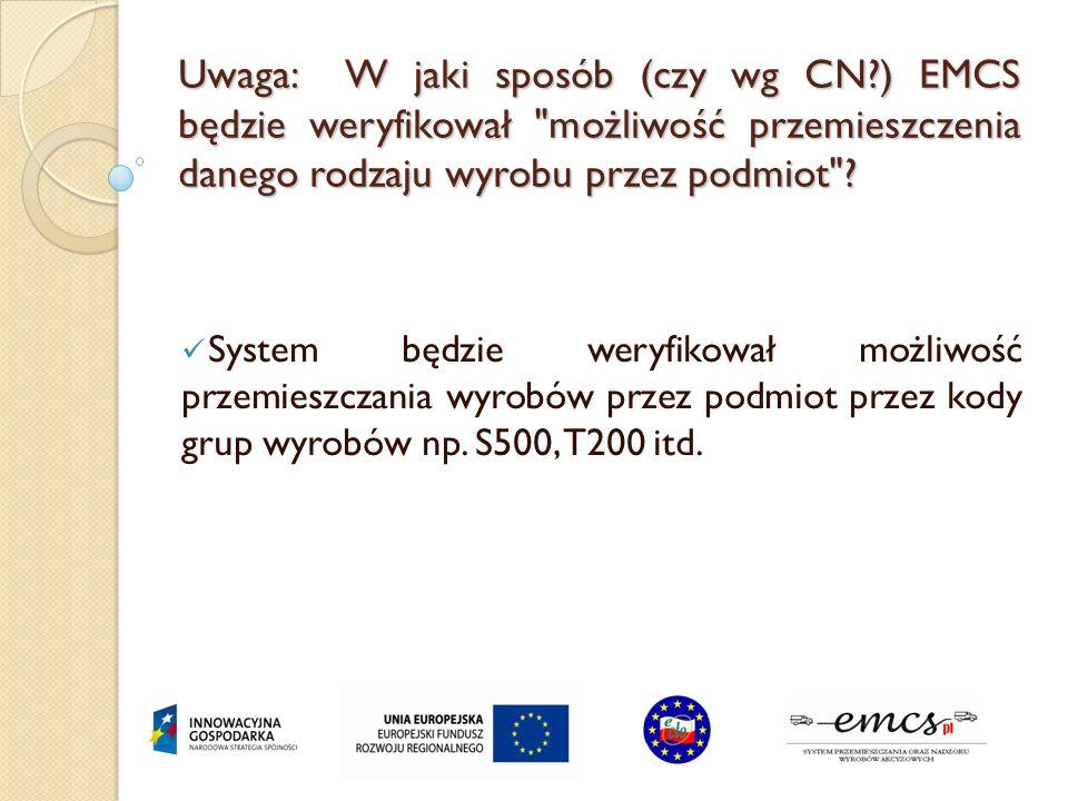 Uwaga: W jaki sposób (czy wg CN?) EMCS będzie weryfikował