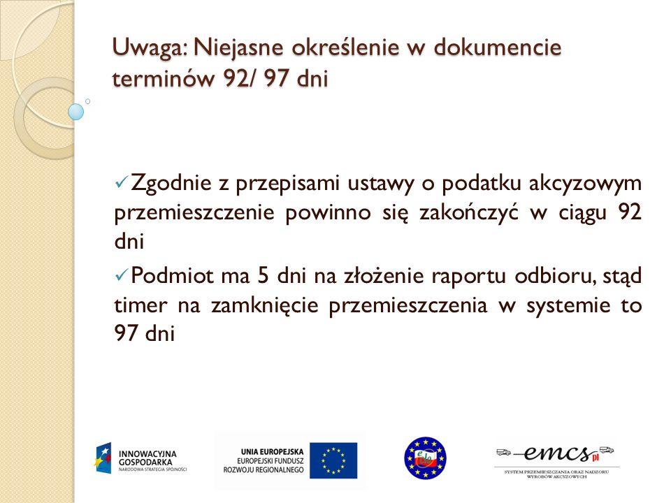 Uwaga: Wnioskujemy aby w EMCS (e-ADT) informacja dotycząca dokumentów handlowych nie była konieczna do umieszczania Dane związane z numerem faktury są danymi obowiązkowymi w całej UE i nie ma możliwości ich nie wpisywania
