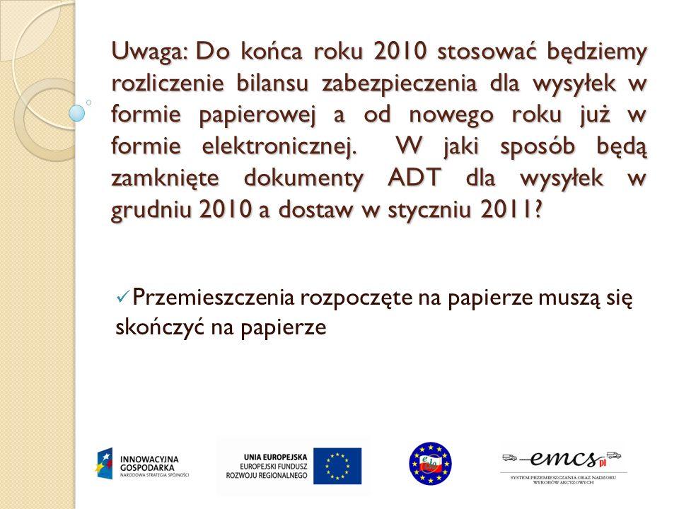Uwaga: Do końca roku 2010 stosować będziemy rozliczenie bilansu zabezpieczenia dla wysyłek w formie papierowej a od nowego roku już w formie elektroni