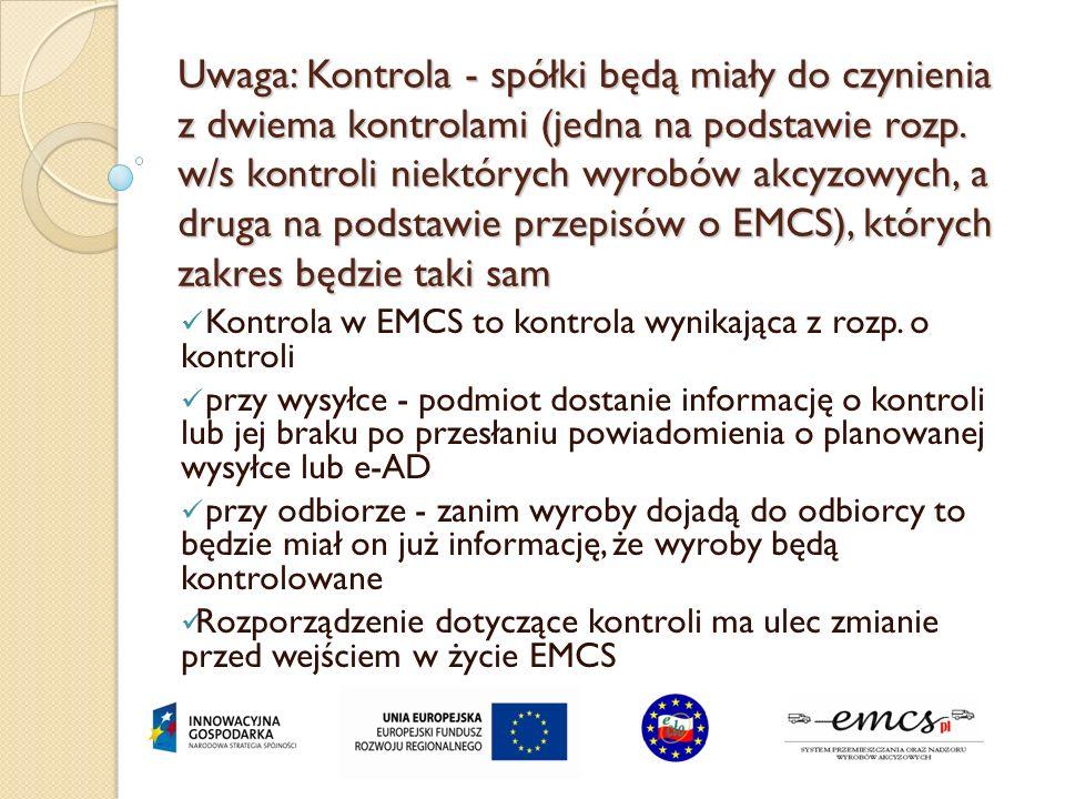 Uwaga: Dostęp on-line do EMCS PL Dwa kanały komunikacji z systemem Tworzenie kolejnego sposobu komunikacji jest niecelowe