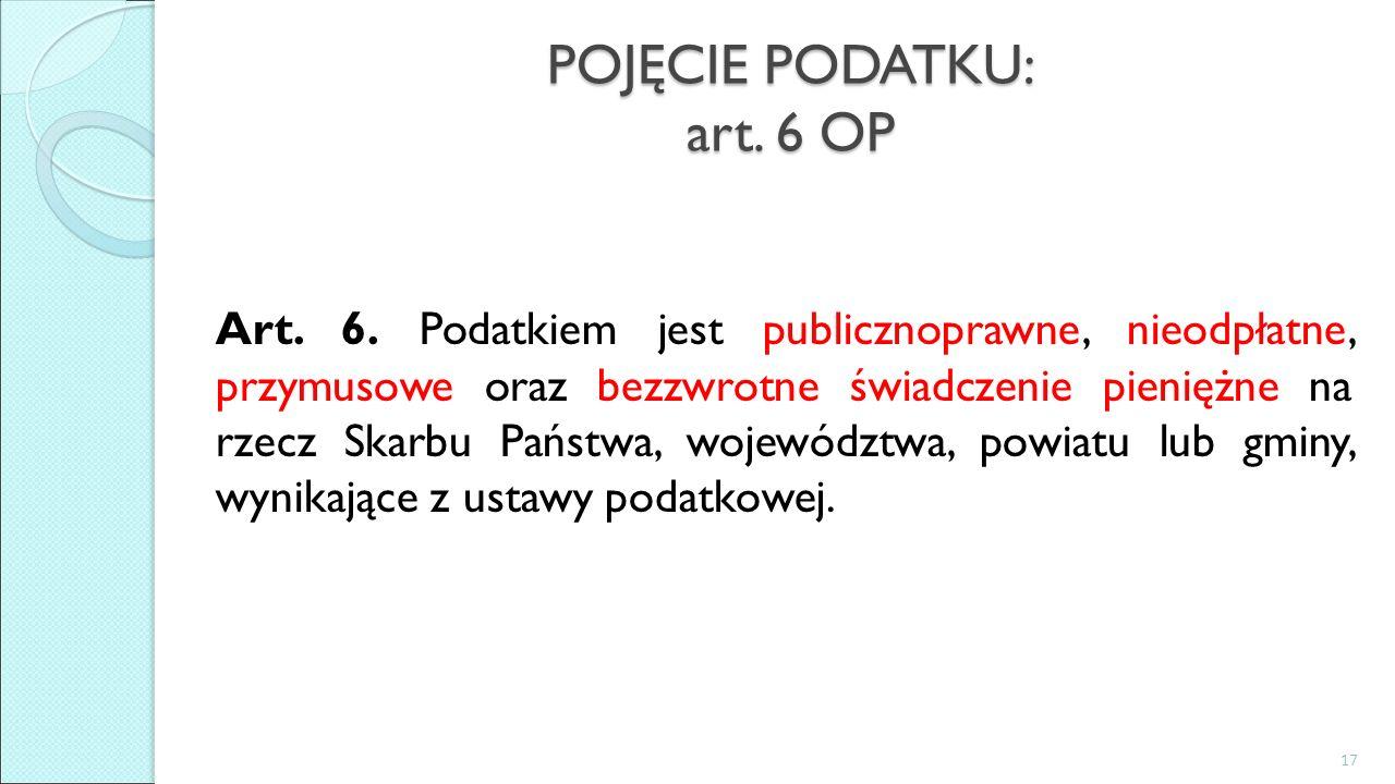 POJĘCIE PODATKU: art. 6 OP Art. 6.