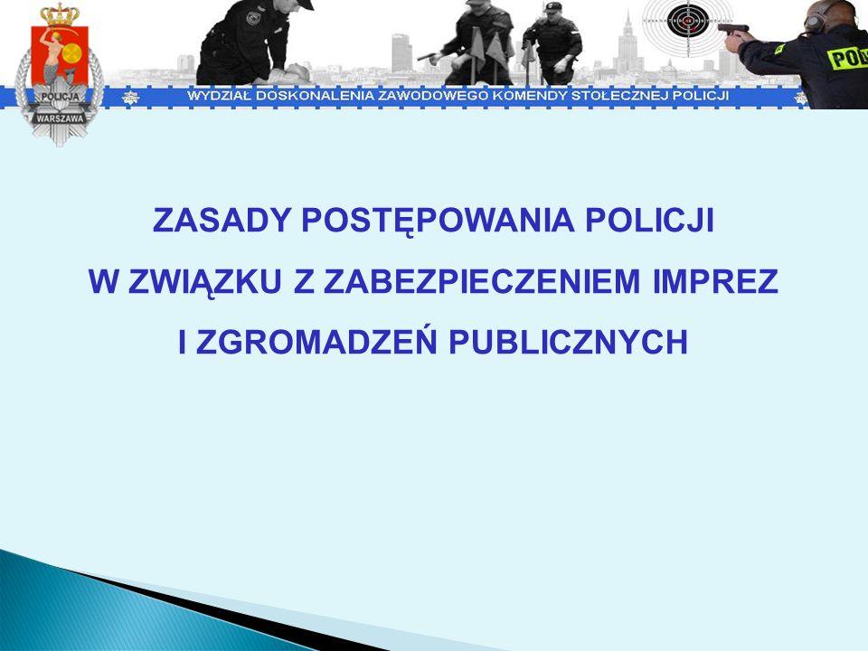 PODSTAWY PRAWNE Ustawa z dnia 6 kwietnia 1990 r.o Policji Ustawa z dnia 24 lipca 2015 r.