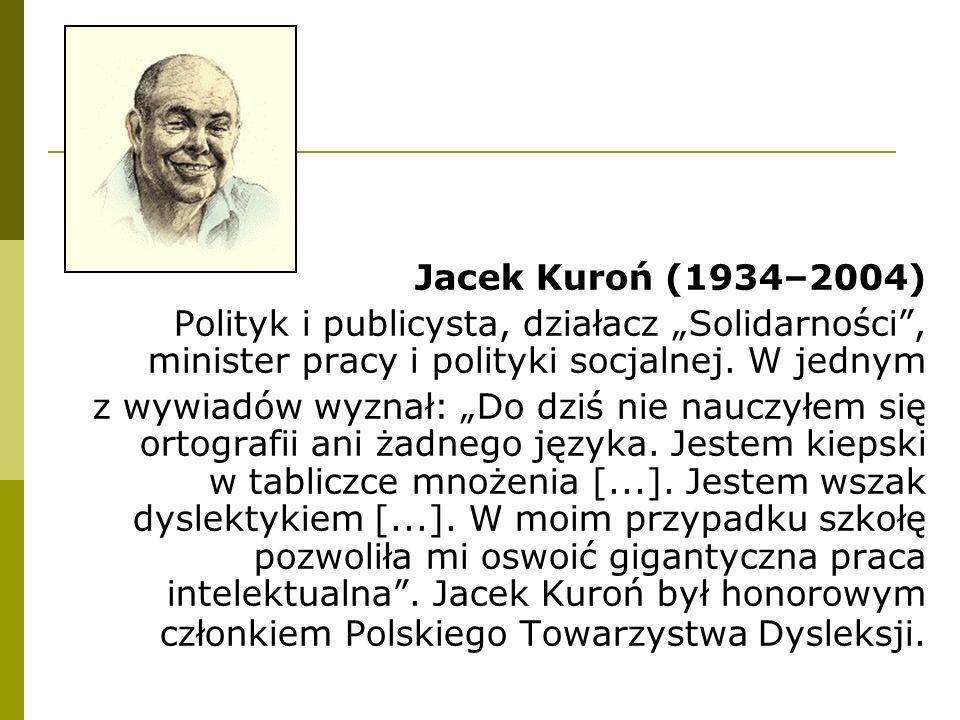 """Jacek Kuroń (1934–2004) Polityk i publicysta, działacz """"Solidarności , minister pracy i polityki socjalnej."""