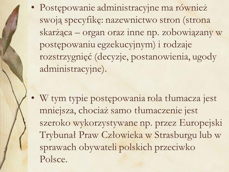 Postępowanie administracyjne ma również swoją specyfikę: nazewnictwo stron (strona skarżąca – organ oraz inne np.