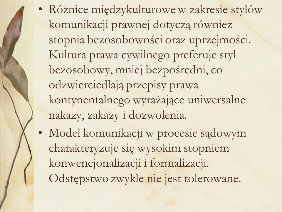 Różnice międzykulturowe w zakresie stylów komunikacji prawnej dotyczą również stopnia bezosobowości oraz uprzejmości.