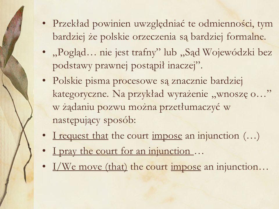 Przekład powinien uwzględniać te odmienności, tym bardziej że polskie orzeczenia są bardziej formalne.