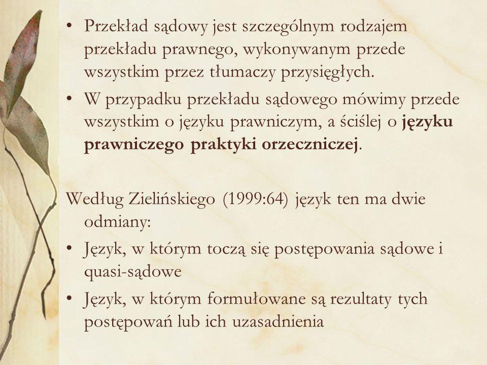 Wypowiedzi performatywne Wśród charakterystycznych wypowiedzi dla języka praktyki orzeczniczej są także wypowiedzi performatywne, np.