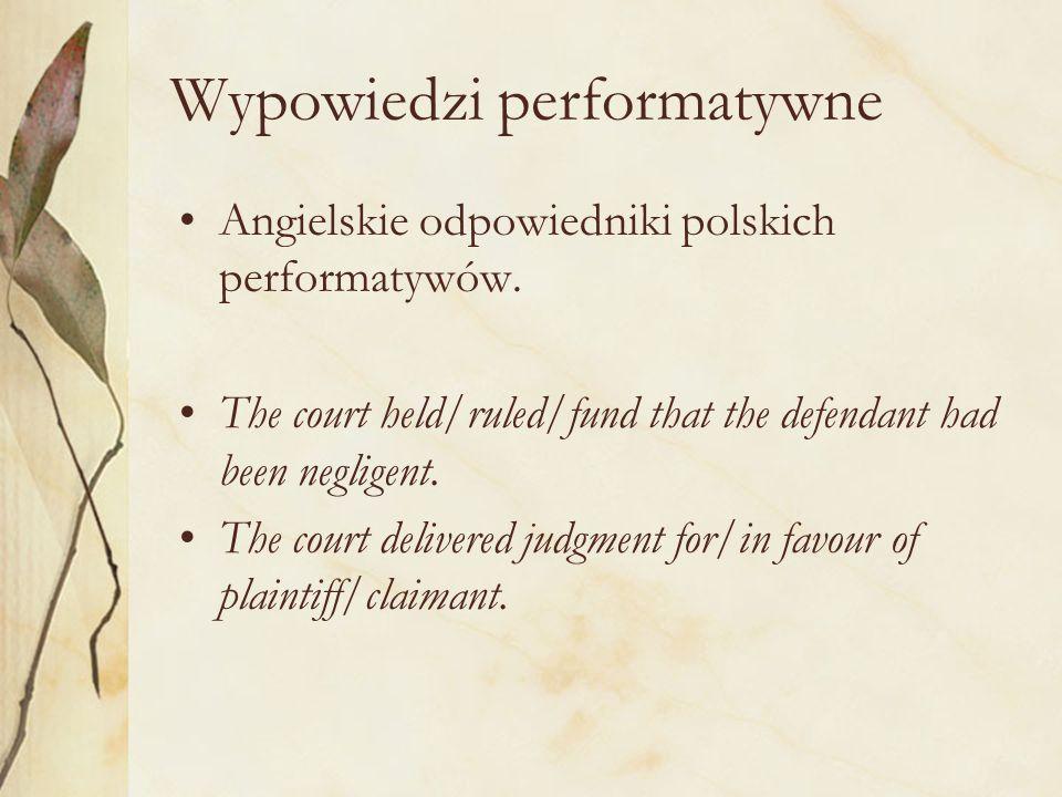 Wypowiedzi performatywne Angielskie odpowiedniki polskich performatywów.