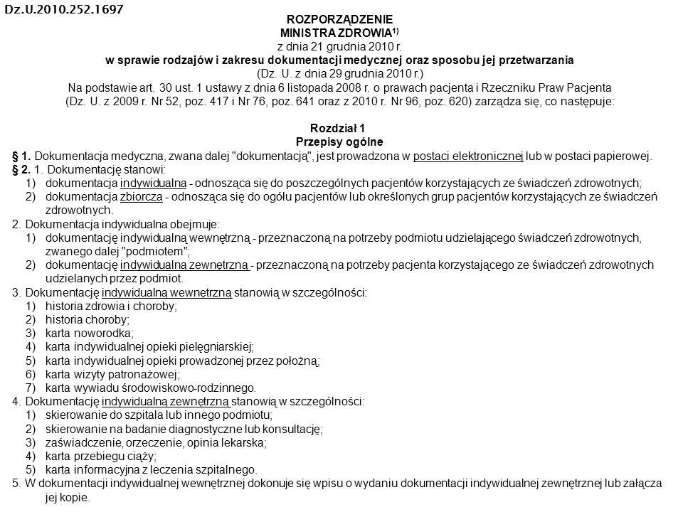 ROZPORZĄDZENIE MINISTRA ZDROWIA 1) z dnia 21 grudnia 2010 r. w sprawie rodzajów i zakresu dokumentacji medycznej oraz sposobu jej przetwarzania (Dz. U