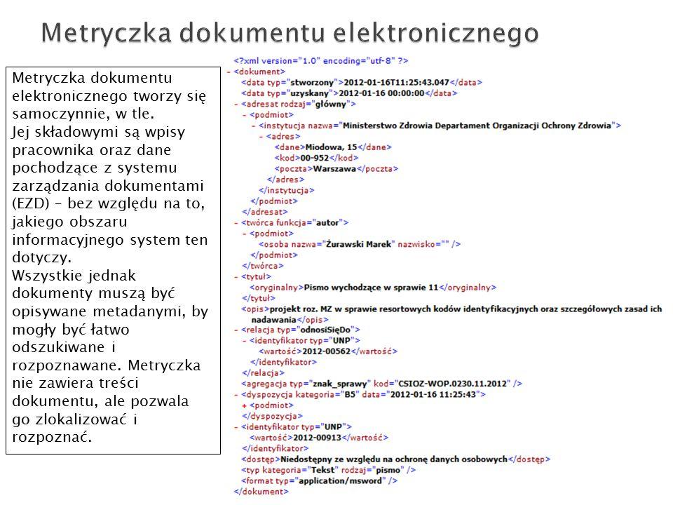 Metryczka dokumentu elektronicznego tworzy się samoczynnie, w tle.