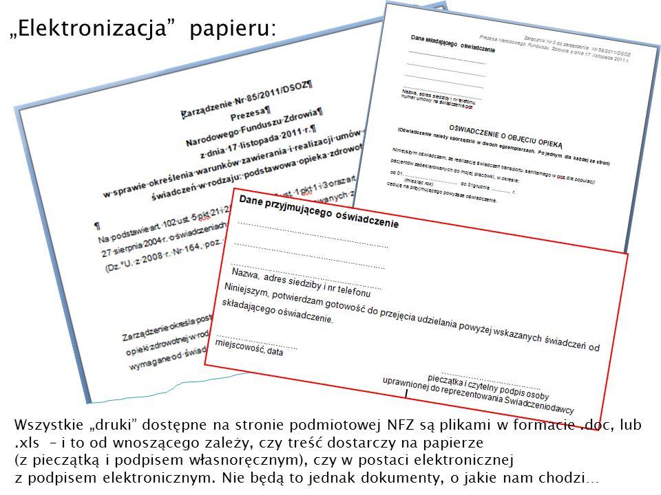 """""""Elektronizacja"""" papieru: Wszystkie """"druki"""" dostępne na stronie podmiotowej NFZ są plikami w formacie.doc, lub.xls – i to od wnoszącego zależy, czy tr"""