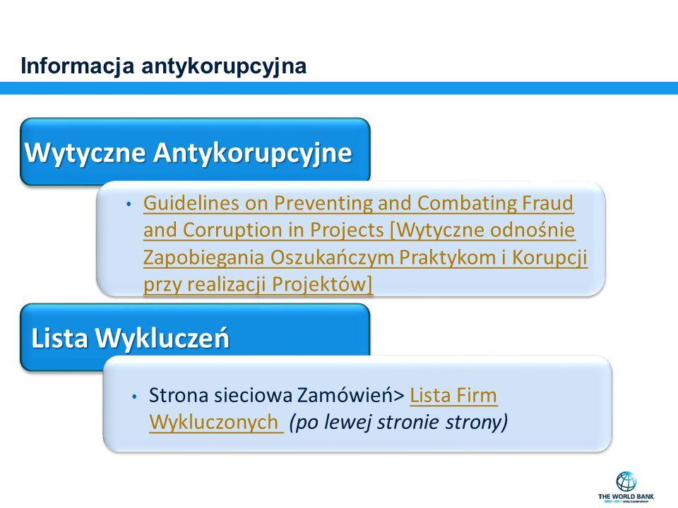 Informacja antykorupcyjna Wytyczne Antykorupcyjne Guidelines on Preventing and Combating Fraud and Corruption in Projects [Wytyczne odnośnie Zapobiega