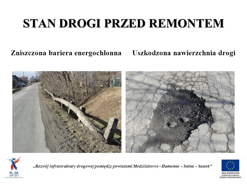 """STAN DROGI PRZED REMONTEM Zniszczona bariera energochłonnaUszkodzona nawierzchnia drogi """"Rozwój infrastruktury drogowej pomiędzy powiatami Medzilaborce - Humenne - Snina - Sanok"""