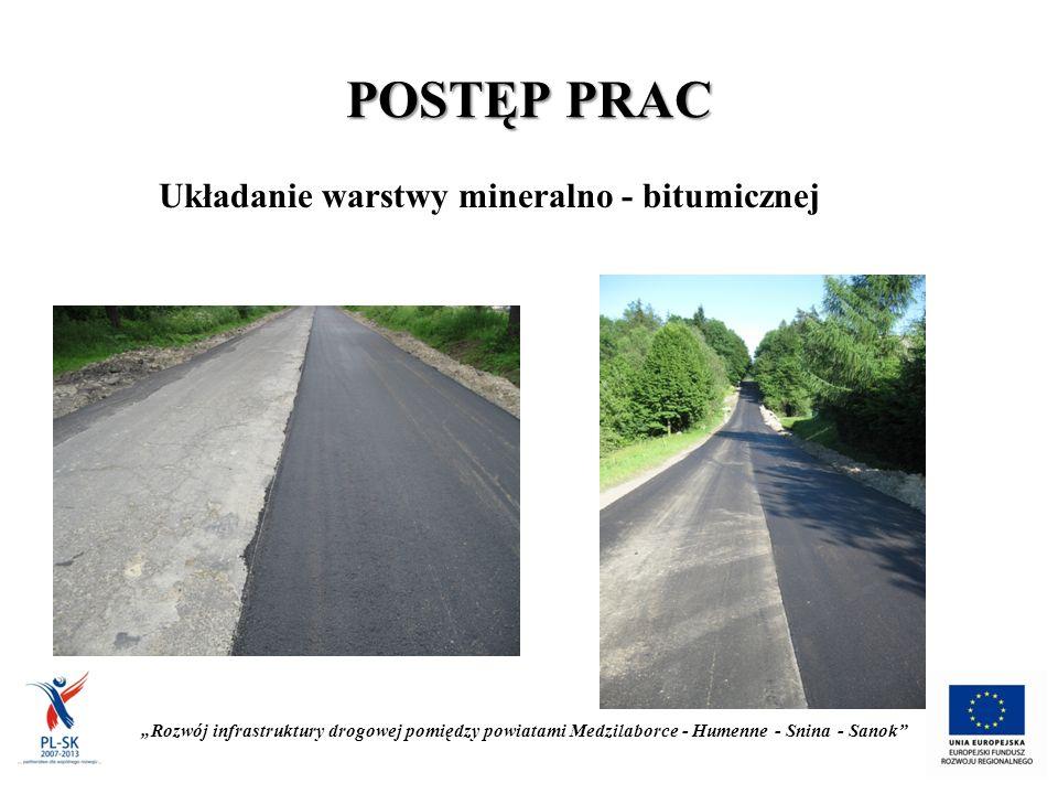 """POSTĘP PRAC """"Rozwój infrastruktury drogowej pomiędzy powiatami Medzilaborce - Humenne - Snina - Sanok Układanie warstwy mineralno - bitumicznej"""