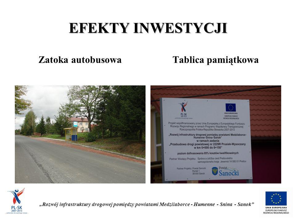"""EFEKTY INWESTYCJI Zatoka autobusowaTablica pamiątkowa """"Rozwój infrastruktury drogowej pomiędzy powiatami Medzilaborce - Humenne - Snina - Sanok"""