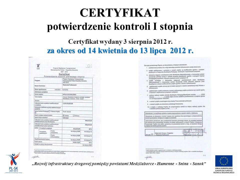 CERTYFIKAT CERTYFIKAT potwierdzenie kontroli I stopnia Certyfikat wydany 3 sierpnia 2012 r.