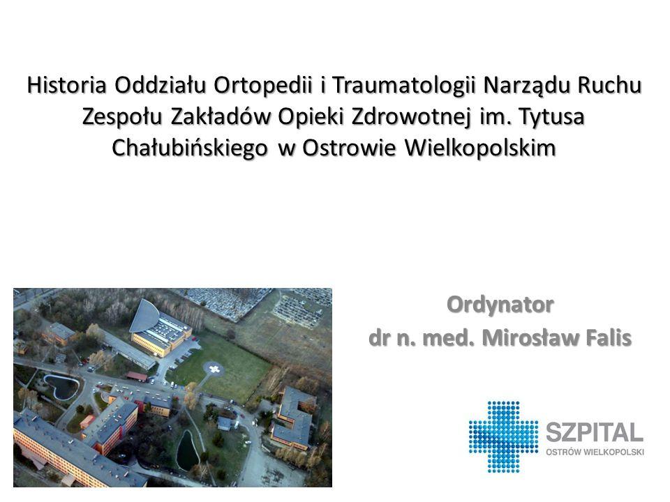 Dr Lech Wiśniowski - pierwszy ordynator Oddziału Urazowo - Ortopedycznego Szpitala Miejskiego w Ostrowie Wlkp.
