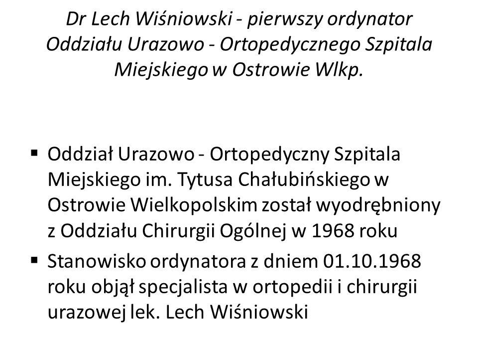 Dr Józef Wcisłek - ordynator Oddziału Urazowo - Ortopedycznego w latach 2002- 2010 W październiku 2002 roku, w drodze konkursu stanowisko ordynatora oddziału objął lek.