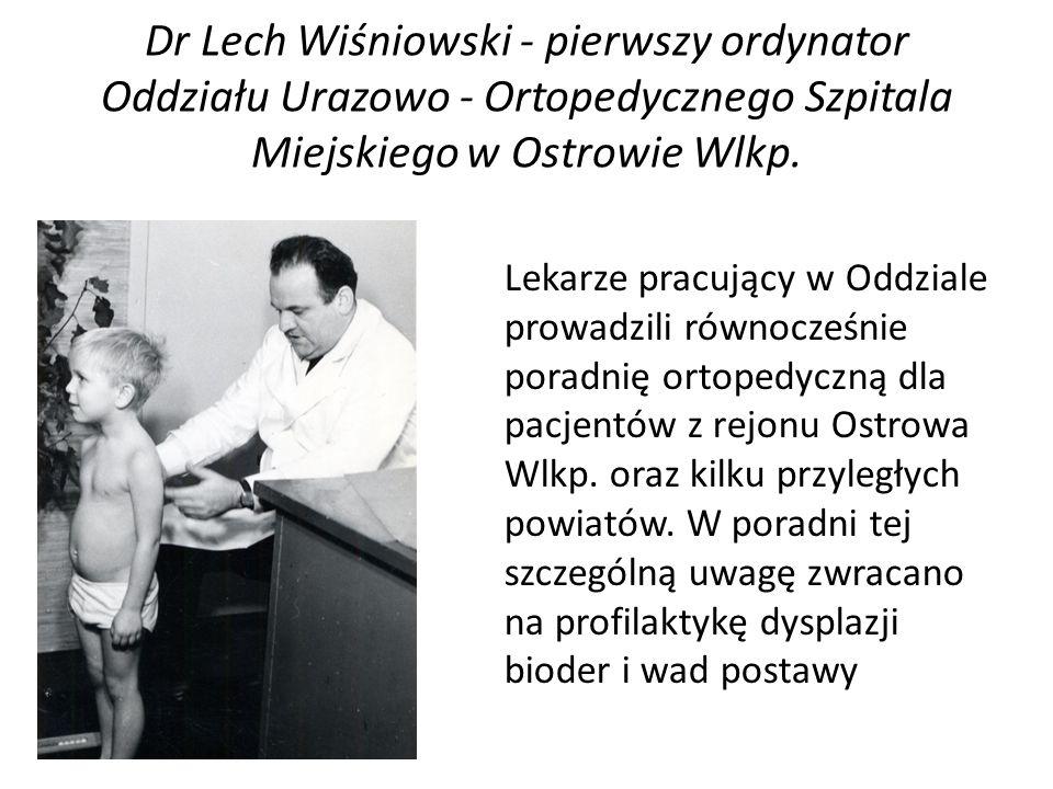 Wszyscy lekarze pracujący w oddziale ukończyli kursy w zakresie nowoczesnej osteosyntezy organizowane przez fundację AO oraz Aesculap Akademię Dr Józef Wcisłek - ordynator Oddziału Urazowo - Ortopedycznego w latach 2002- 2010